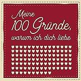 Meine 100 Gründe, warum ich dich liebe: Ausfüllen, Eintragen, Verschenken - romantisches Geschenk für Paare, Partnerin, Partner, Freundin, Freund, Mann, Frau